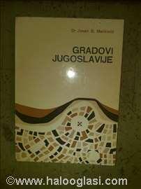 Dr Jovan Đ.Marković-Gradovi Jugoslavije