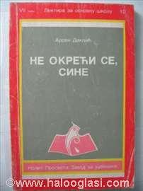 Arsen Diklić - Ne okreći se sine