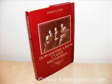 Porodični album Starog Milanovca  - Dušan D.Ilić