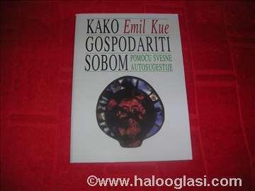Kako gospodariti sobom - Emil Kue