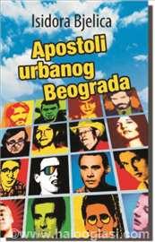 Apostoli urbanog Beograda - Isidora Bjelica