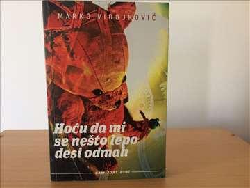 """Vidojković """"Hoću da mi se nešto lepo desi odmah"""""""