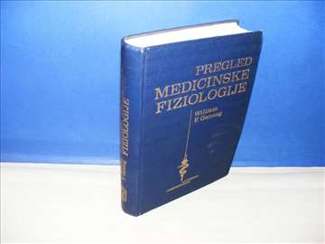 PREGLED MEDICINSKE FIZIOLOGIJE William Ganong