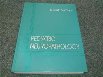 Pediatric Neuropathology - Serge Duckett
