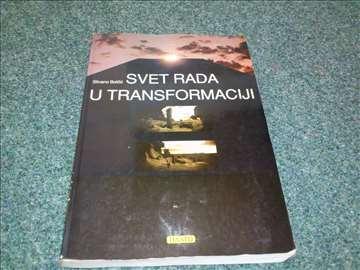 Svet rada u transformaciji - Silvano Bolčić
