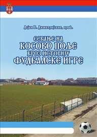 Sećanje na Kosovo Polje kroz istoriju fudbala