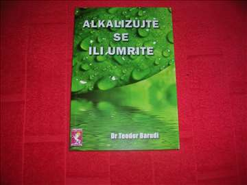 Alkalizujte se ili umrite - Dr. Barudi