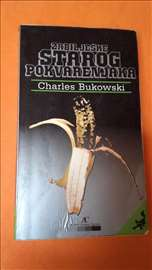 Čarls Bukovski - Zabilješke starog pokvarenjaka