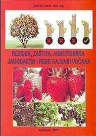 Rezidba, zaštita i agrotehnika jagodastih i ređe
