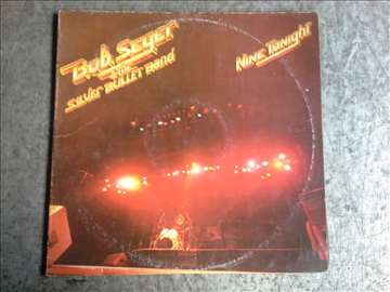 Bob Seger and the Silver bullet band Nine tonight