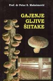 Gajenje gljive šitake-Petar S. Maksimović