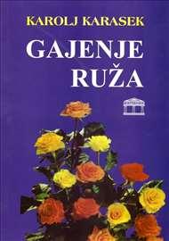 Gajenje ruža - Karolj Karasek