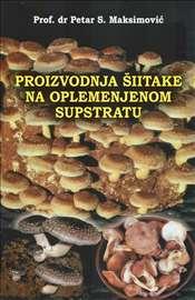 Proizvodnja šitake na oplem. supstratu-Maksimović