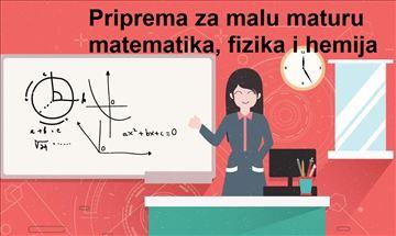 Priprema za malu maturu matematika, fizika, hemija
