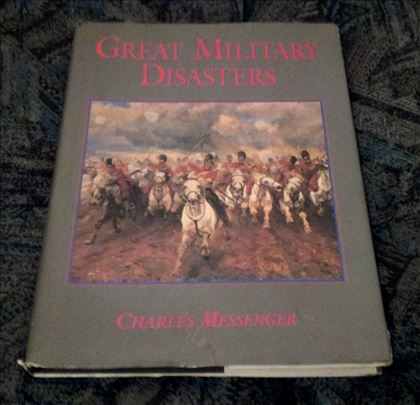Great Military Disasters - Charles Messenger