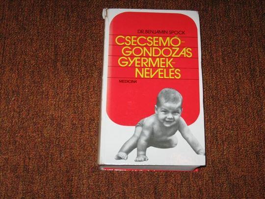 Csecsemogondozas , Gyermekneveles : Dr. Benjamin S