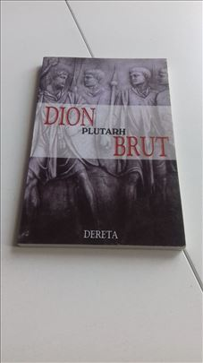 Plutarh, Dion i Brut, Uporedne biografije, Dereta,