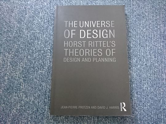 The Universe of Design : Horst Rittel`s Theories o