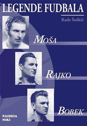 Legende fudbala – Moša, Rajko, Bobek