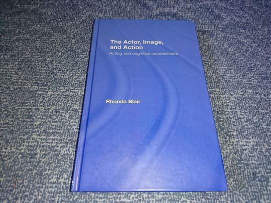 The Actor, Image, and Action : Acting and Cognitiv