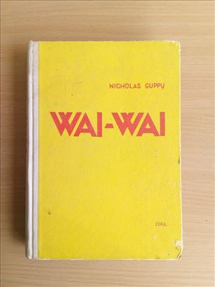 Wai - Wai - kroz prašume sjeverne Amazonije - N. G