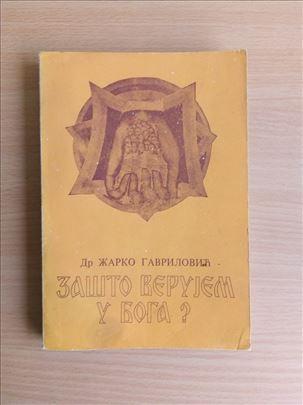 dr. Žarko Gavrilović - Zašto verujem u Boga ?