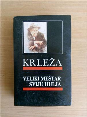 Miroslav Krleža - Veliki meštar sviju hulja
