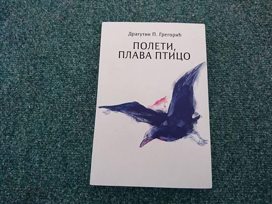 Poleti plava ptico - Dragutin P. Gregorić