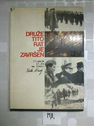 Druže Tito rat je završen - Monografija