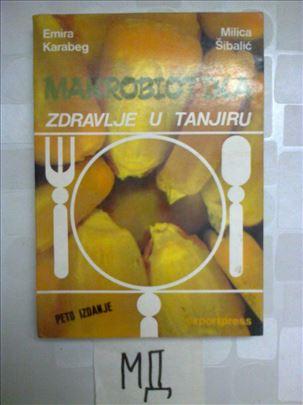 Makrobiotika - Zdravlje u tanjiru - Emira Karabeg