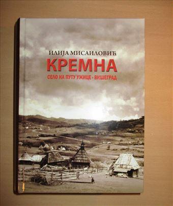 KREMNA - Selo na putu Užice-Višegrad, monografija