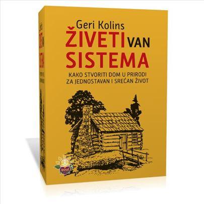 """""""Živeti van sistema"""" Geri Kolins"""