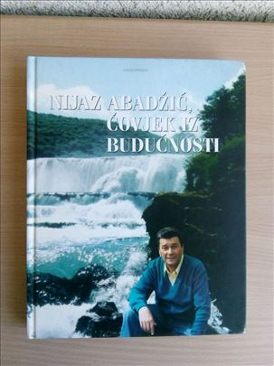Nijaz Abadžić , čovjek iz budućnosti
