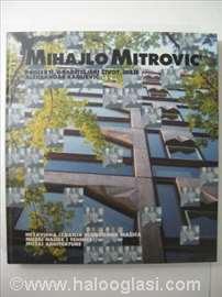 Mihajlo Mitrović - Projekti - Ideje - Život