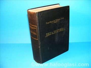 Dijalektika - Logička nauka, Hegel,1939