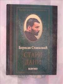 Borislav Stanković, Stari dani, novo