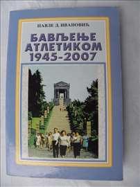 Knjiga: Bavljenje atletikom 1945 - 2007.