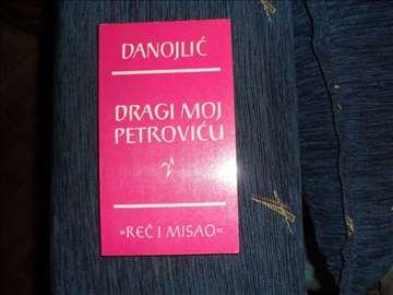 M. Danojlić Dragi moj Petroviću